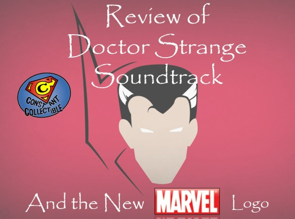 review-of-doctor-strange-soundtrack-and-the-new-marvel-logo-constant-collectible