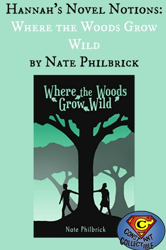 Hannah's Novel Notions: Where the Woods Grow Wild by Nate Philbrick