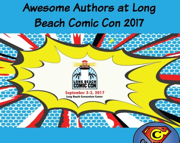 Convention Connection: Awesome Authors at Long Beach Comic Con 2017