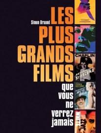 Les plus grands films que vous ne verrez jamais | Le blog de Constantin