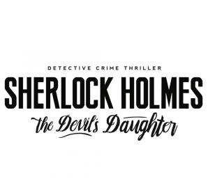 Premières informations pour Sherlock Holmes: The Devil's Daughter | Le blog de Constantin image 4