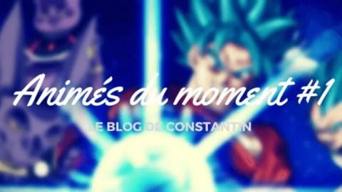 Mes animés du moment #1 | Le blog de Constantin