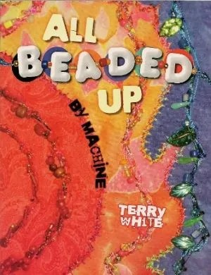 All beaded up by Machine by Terry White