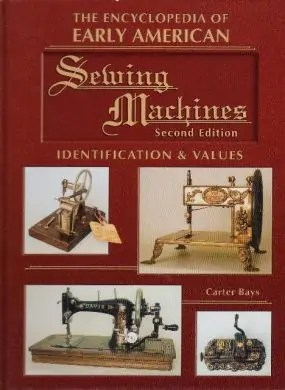 Encyclopaedia of Early American Sewing Machines