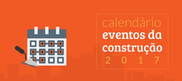 Fique por dentro dos eventos da Construção Civil em 2017