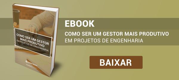 eBook: Como ser um Gestor Mais Produtivo em Projetos de Engenharia