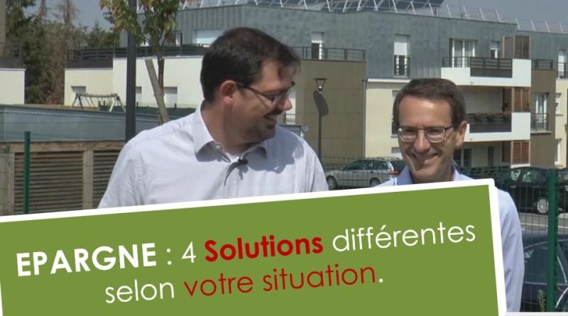 Épargne : 4 solutions différentes selon votre situation.