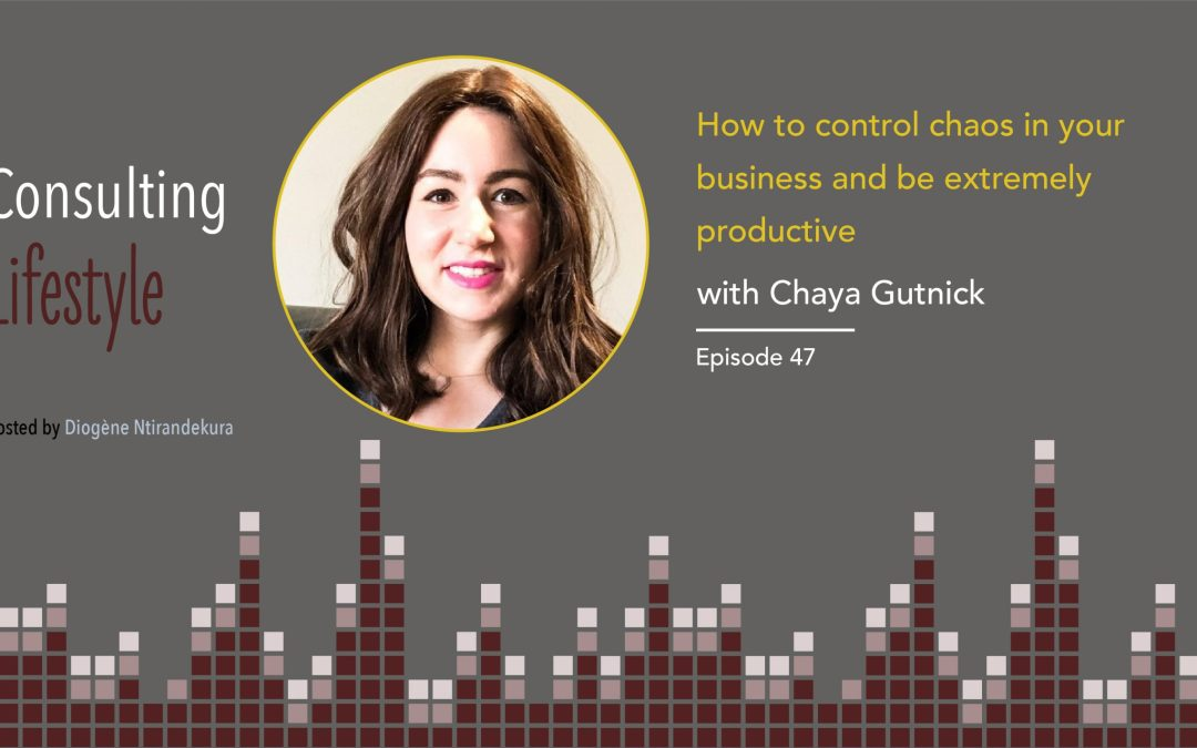 #047 – How to control chaos in your business and be extremely productive with Chaya Gutnick