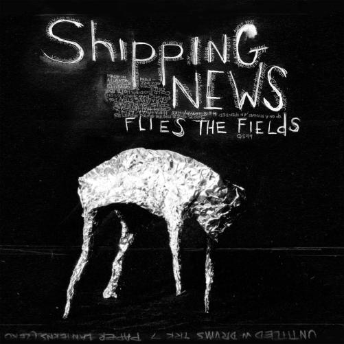 Flies The Fields by Shipping News - Pandora