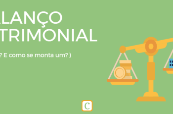 BALANÇO PATRIMONIAL –  O QUE É? COMO SE MONTA UM?