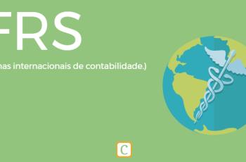 IFRS, as normas internacionais de contabilidade.