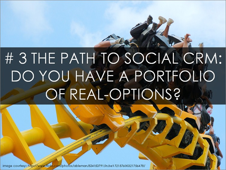 The Path to Social CRM: Do you have a Portfolio of Real-Options