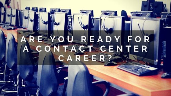 Are You Ready for a Contact Center Career?