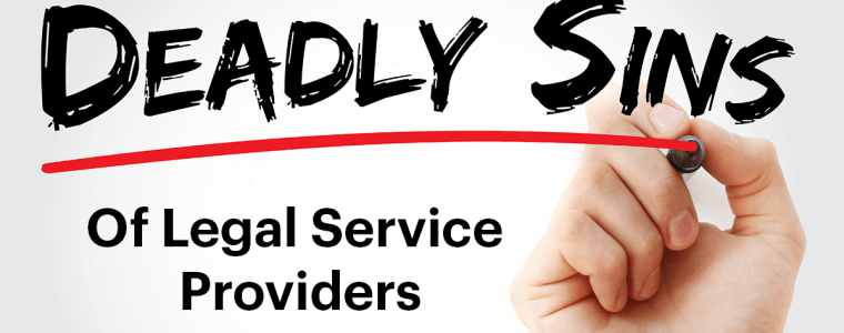 Deadly Sins of Legal Service Providers