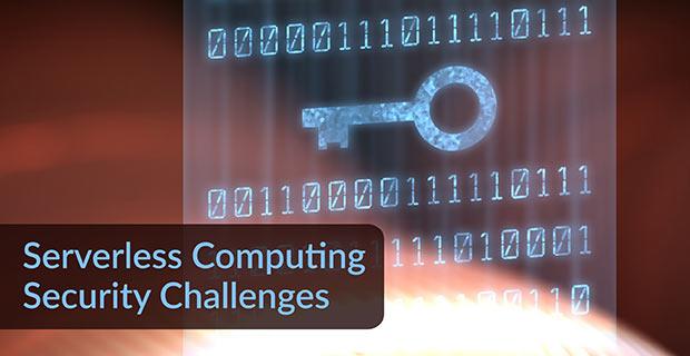 Serverless Computing Security Challenges