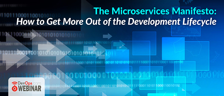 The Microservices Manifesto: How to Get More Out of the Development Lifecycle