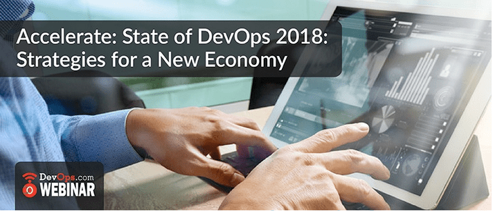 Accelerate: State of DevOps 2018: Strategies for a New Economy