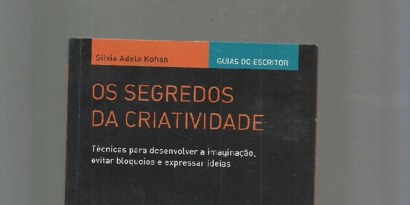"""Capa do livro """"Os Segredos da Criatividade"""", de Adela Kohan."""