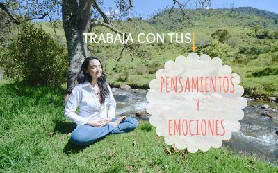 Trabaja con tus pensamientos y emociones