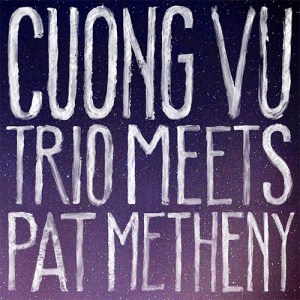 album cover to Cuong Vu Meets Pat Metheny