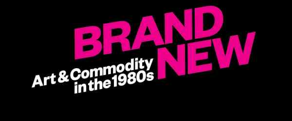 Brand New Art and Commodity in the 1980s exhibition