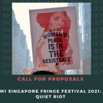 Opportunities: Open Call for M1 Singapore Fringe Festival 2021: Quiet Riot (Singapore) Deadline – 6 March 2020