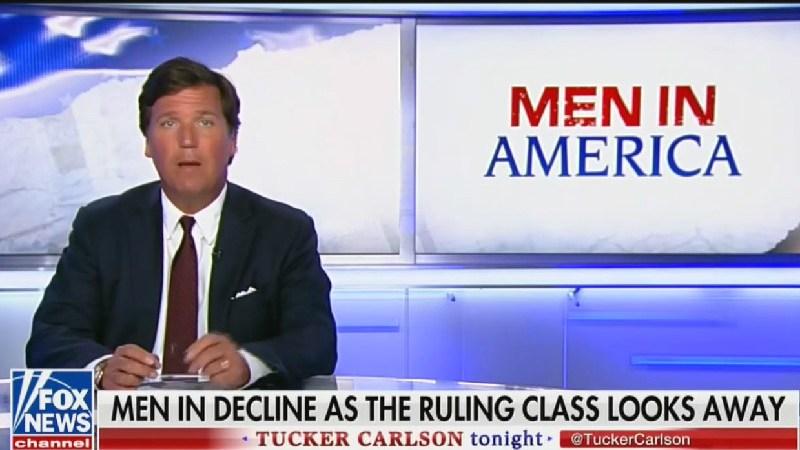 Tucker Carlson Blames Women Earning Higher Wages For 'Men In Decline': 'We Know It's True'