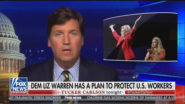 Tucker Carlson Praises Elizabeth Warren: Her 'Economic Patriotism' Makes 'Obvious Sense'