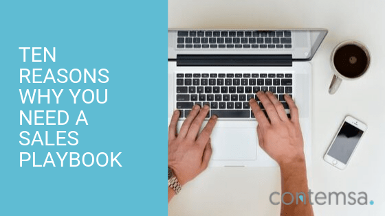 TEN REASONS WHY YOU NEED A SALES PLAYBOOK