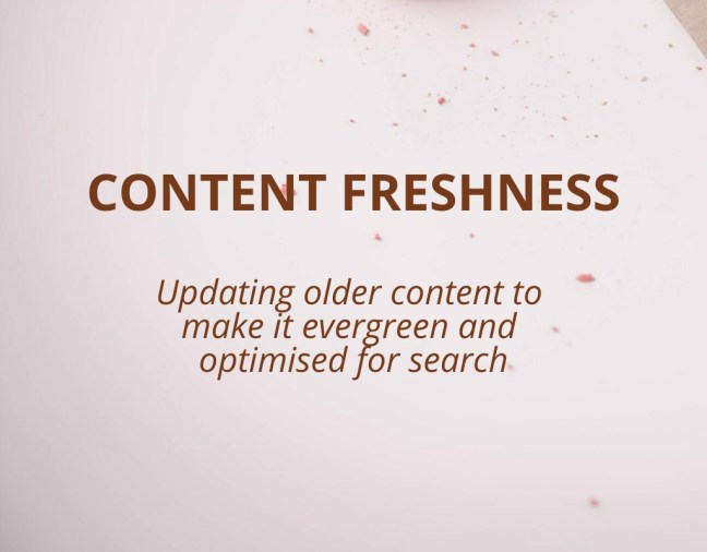 What is Content Freshness