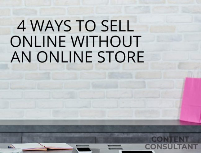 4 Ways to Sell Online Without an Online Store