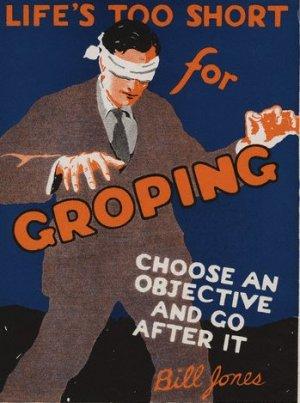 Life's too short for groping.