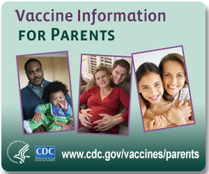 CDC - For Parents: Vaccines for Your Children