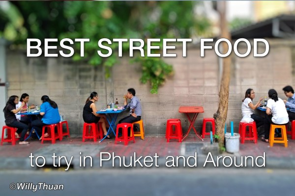 10 of the Best Street Food You Can Try in Phuket
