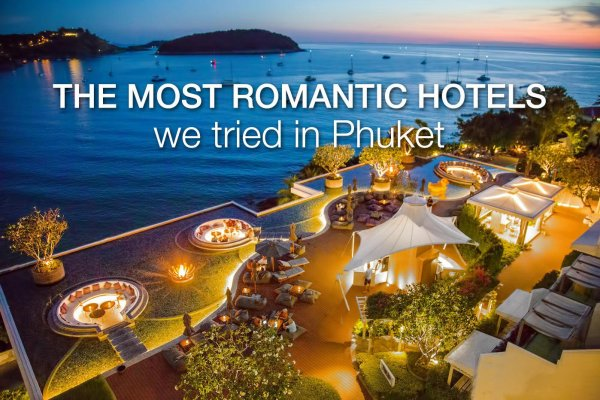 9 Most Romantic Hotels in Phuket We Actually Tried