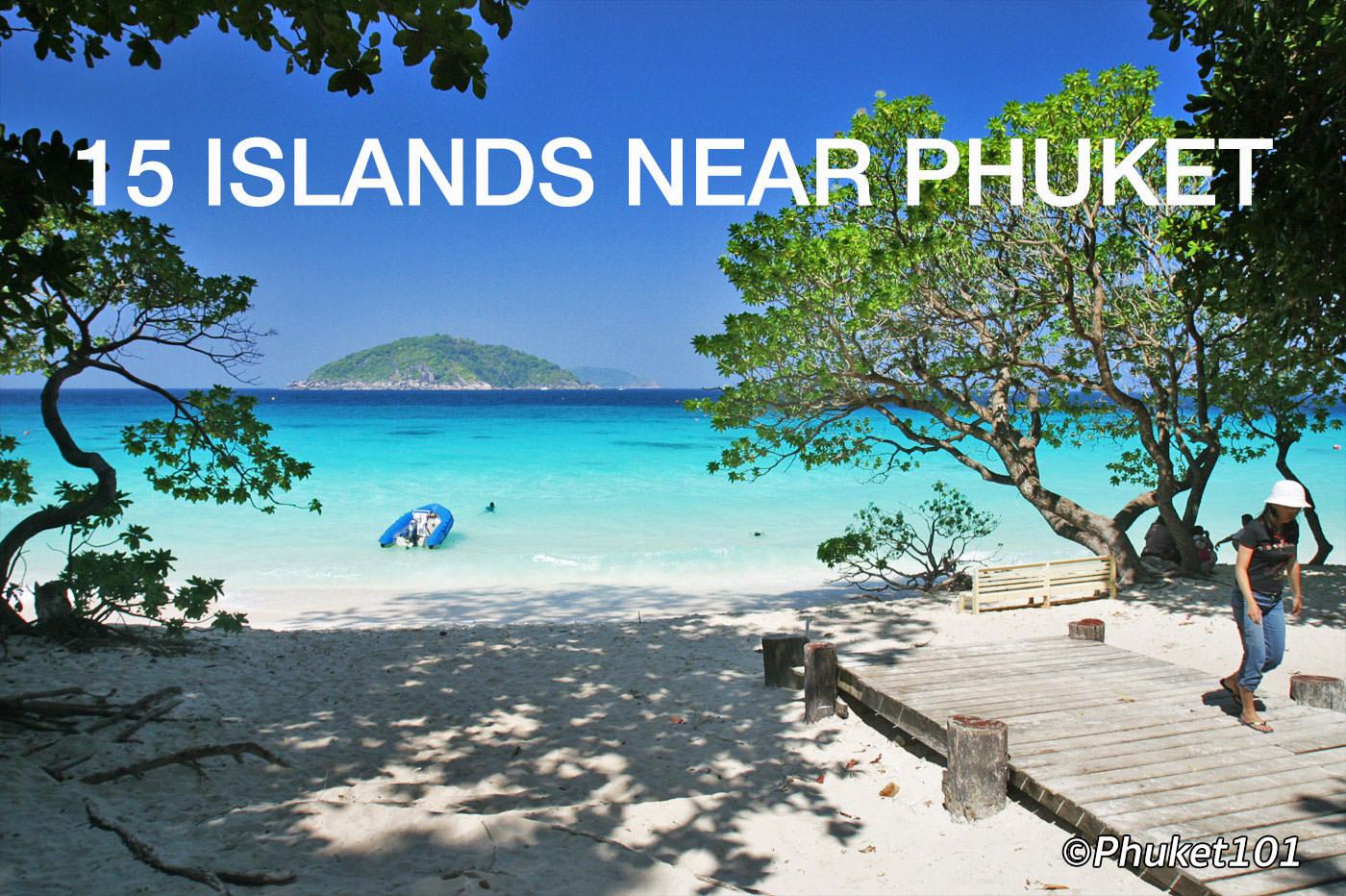 15 Islands Near Phuket (updated)