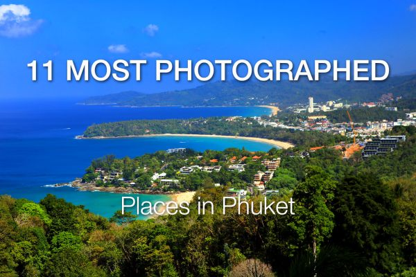 11 Most Photographed Places in Phuket and Around