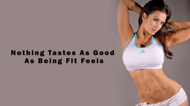 Nothing tastes as good as being fit feels