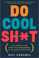 Do Cool Sh*t by Miki Agrawal