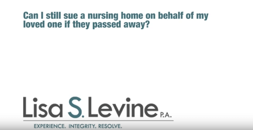 Can I still sue a nursing home on behalf of my loved one if they passed away?