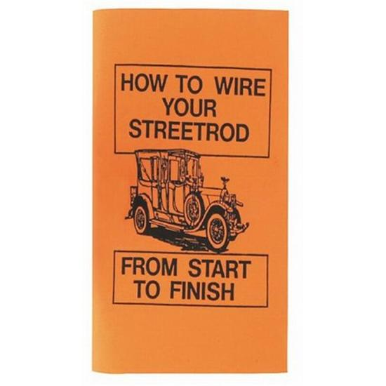how to wire your street rod instructional guide