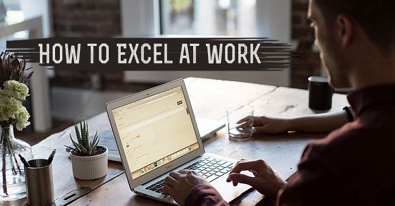How to Excel at Work: 16 Smart and Quick Tips - WiseStep