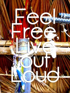 Feel Free, Live Out Loud