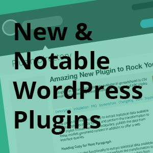 New & Notable WordPress Plugins – Week 2.16
