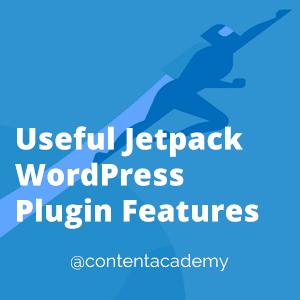 Useful Jetpack WordPress Plugin Features