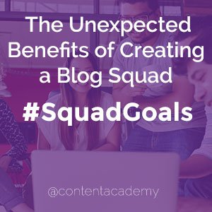 The Unexpected Benefits of Creating a Blog Squad