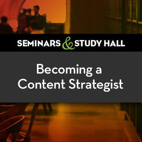 Becoming a content strategist seminar