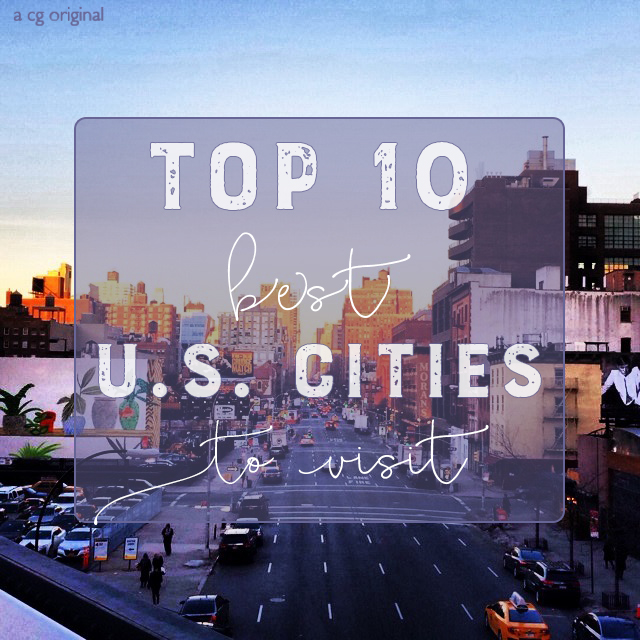 The  10 Best  Places To Visit In The U S    contented gypsy     Best    Places To Visit In The U S   Article featured image of NYC  photographed from The High Line
