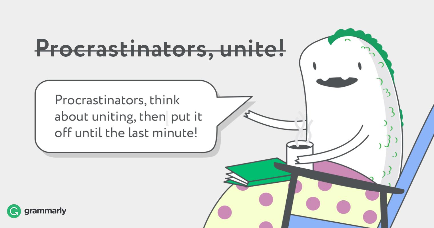 The Right Way To Procrastinate