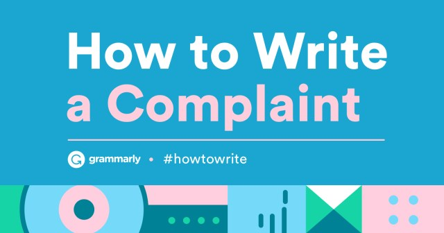 How To Write a Complaint Letter — With Examples  Grammarly